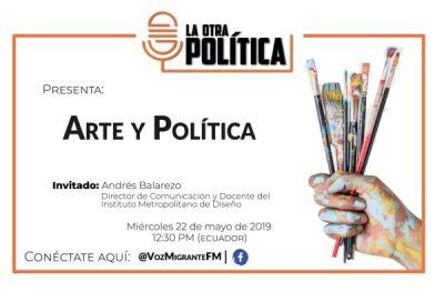 La Otra Política: Arte y Política, 22 de mayo 2019